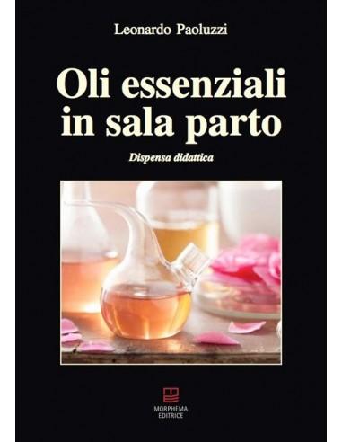 Oli Essenziali in Sala Parto,...