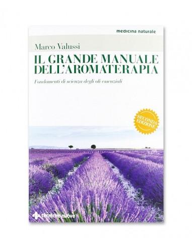 Il Grande Manuale dell'Aromaterapia,...